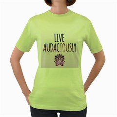 Living Audaciously Womens  T Shirt (green)