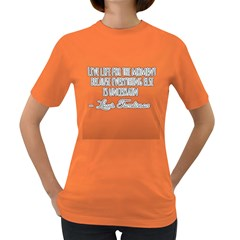 Quote - LIVE LIFE Womens' T-shirt (Colored)