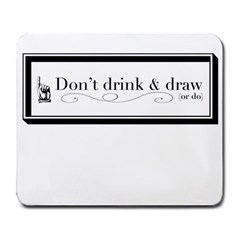 Dont Drink And Draw Large Mouse Pad (rectangle)