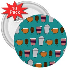 Time For Coffee 3  Button (10 Pack)
