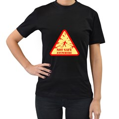 Not Safe Anywhere Womens' Two Sided T Shirt (black)