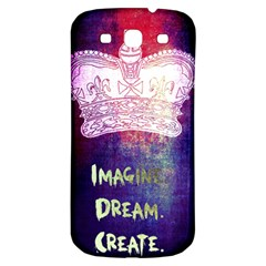 Imagine. Dream. Create. Samsung Galaxy S3 S III Classic Hardshell Back Case