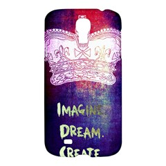 Imagine. Dream. Create. Samsung Galaxy S4 I9500/I9505 Hardshell Case