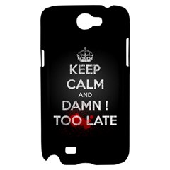 too late ! Samsung Galaxy Note 2 Hardshell Case