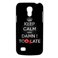 Too Late ! Samsung Galaxy S4 Mini Hardshell Case