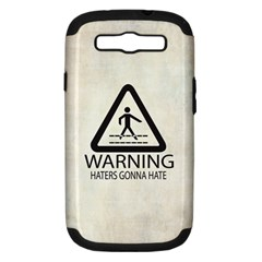 Warning: Haters gonna hate Samsung Galaxy S III Hardshell Case (PC+Silicone)