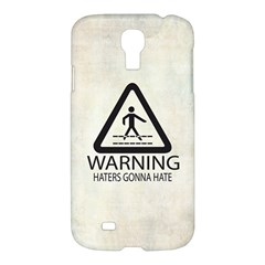 Warning: Haters Gonna Hate Samsung Galaxy S4 I9500/i9505 Hardshell Case