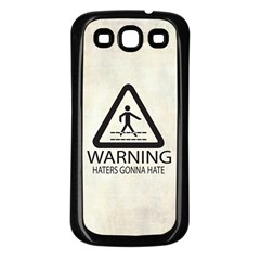 Warning: Haters gonna hate Samsung Galaxy S3 Back Case (Black)