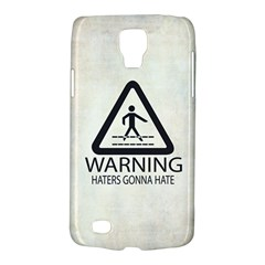 Warning: Haters Gonna Hate Samsung Galaxy S4 Active (i9295) Hardshell Case