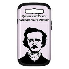 Qouth the Raven...Answer Your Phone. Samsung Galaxy S III Hardshell Case (PC+Silicone)
