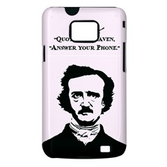 Qouth the Raven...Answer Your Phone. Samsung Galaxy S II Hardshell Case (PC+Silicone)