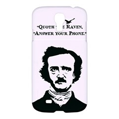 Qouth the Raven...Answer Your Phone. Samsung Galaxy S4 I9500/I9505 Hardshell Case