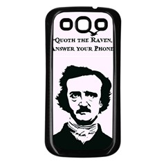 Qouth the Raven...Answer Your Phone. Samsung Galaxy S3 Back Case (Black)
