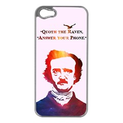 Qouth the Raven...Answer Your Phone (In Color). Apple iPhone 5 Case (Silver)