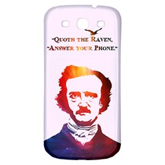 Qouth the Raven...Answer Your Phone (In Color). Samsung Galaxy S3 S III Classic Hardshell Back Case