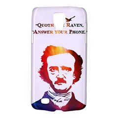 Qouth the Raven...Answer Your Phone (In Color). Samsung Galaxy S4 Active (I9295) Hardshell Case