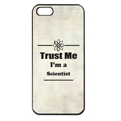 Trust Me I m A Scientist Apple Iphone 5 Seamless Case (black)