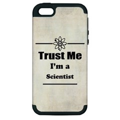 Trust Me I m a Scientist Apple iPhone 5 Hardshell Case (PC+Silicone)