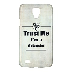 Trust Me I m a Scientist Samsung Galaxy S4 Active (I9295) Hardshell Case