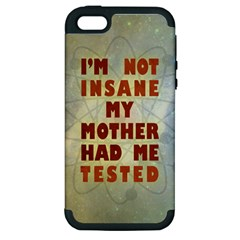 I m not insane Apple iPhone 5 Hardshell Case (PC+Silicone)