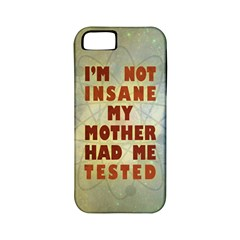 I m not insane Apple iPhone 5 Classic Hardshell Case (PC+Silicone)