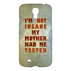 I m not insane Samsung Galaxy S4 I9500/I9505 Hardshell Case