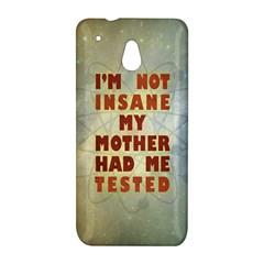 I m not insane HTC One mini Hardshell Case