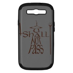 You shall not pass Samsung Galaxy S III Hardshell Case (PC+Silicone)