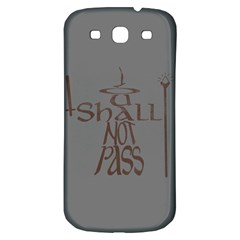 You shall not pass Samsung Galaxy S3 S III Classic Hardshell Back Case