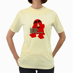 Not the droid you are looking for.  Womens  T-shirt (Yellow)
