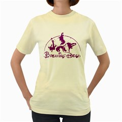 Thebreaking Dead   Womens  T Shirt (yellow)
