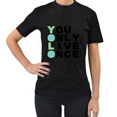 YOLO Womens' T-shirt (Black)