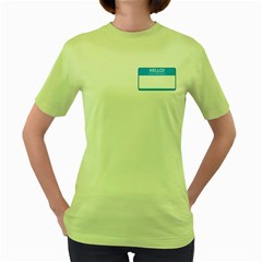 Hello My Name Is Womens  T-shirt (Green)