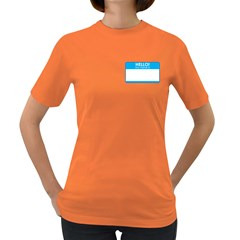 Hello My Name Is Womens' T-shirt (Colored)