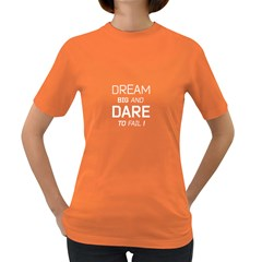 DreamBig Womens' T-shirt (Colored)