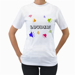 LOUDER! Womens  T-shirt (White)