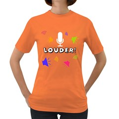 LOUDER! Womens' T-shirt (Colored)