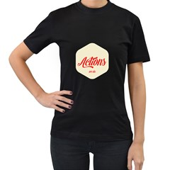 Actions we do. Womens' Two Sided T-shirt (Black)