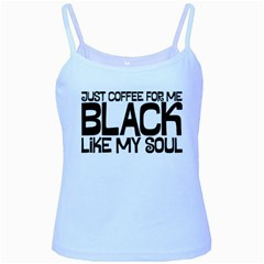 Just coffee for me Baby Blue Spaghetti Tank