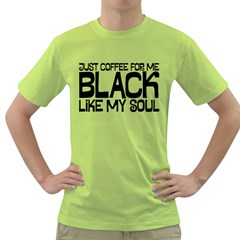 Just coffee for me Mens  T-shirt (Green)
