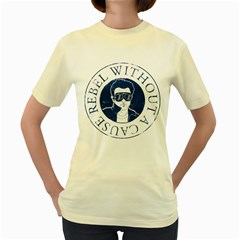 Rebel Without A Cause  Womens  T Shirt (yellow)