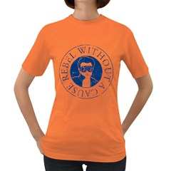 Rebel Without A Cause Womens' T Shirt (colored)