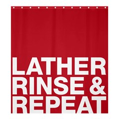 Lather, Rinse, & Repeat Shower Curtain 66  x 72  (Large)