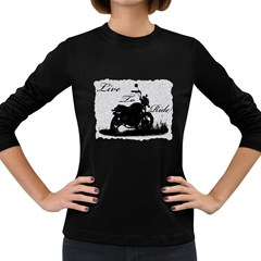 Motorcycle LIVE TO RIDE Women s Long Sleeve T-shirt (Dark Colored)
