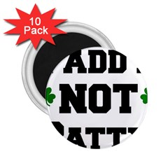 Paddynotpatty 2.25  Button Magnet (10 pack)