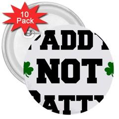 Paddynotpatty 3  Button (10 pack)
