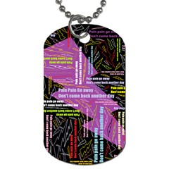 Pain Pain Go Away Dog Tag (Two-sided)