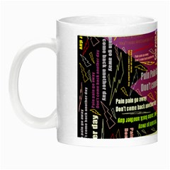 Pain Pain Go Away Glow in the Dark Mug