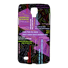 Pain Pain Go Away Samsung Galaxy S4 Active (I9295) Hardshell Case