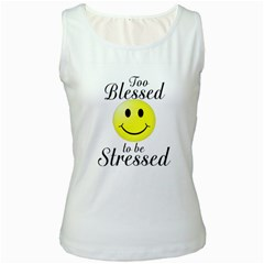 To Blessed To Be Stressed Women s Tank Top (white)